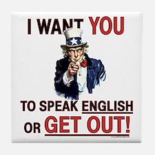 SPEAK ENGLISH or GET OUT Tile Coaster