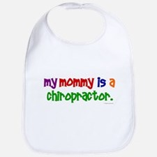 My Mommy Is A Chiropractor (PRIMARY) Bib