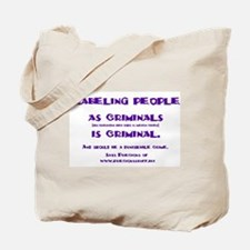 Labeling is criminal Tote Bag