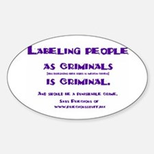 Labeling is criminal Oval Decal