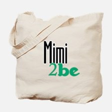Mimi to Be Tote Bag
