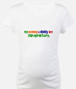 My Mommy & Daddy Are Chiropractors (PR) Shirt