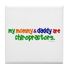 My Mommy & Daddy Are Chiropractors (PR) Tile Coast