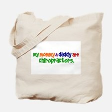 My Mommy & Daddy Are Chiropractors (PR) Tote Bag