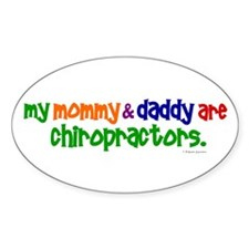 My Mommy & Daddy Are Chiropractors (PR) Decal