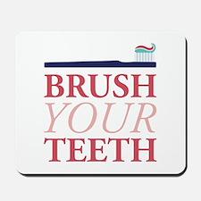 Brush Your Teeth Mousepad