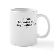 My dog makes me Mug