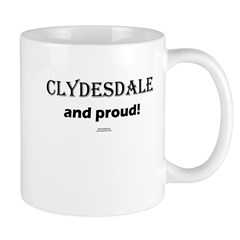 Clydesdale and proud! Mug