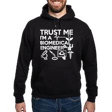 Trust Me, I'm A Biomedical Engineer Hoodie