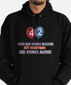 Funny 42 wisdom saying birthday Hoodie (dark)