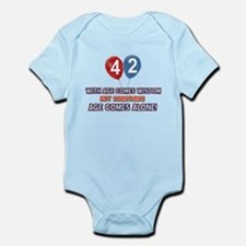 Funny 42 wisdom saying birthday Infant Bodysuit