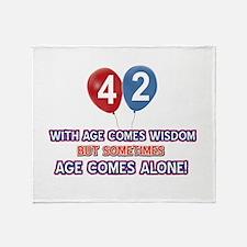 Funny 42 wisdom saying birthday Throw Blanket
