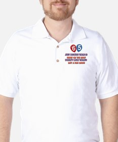 65 year old designs T-Shirt