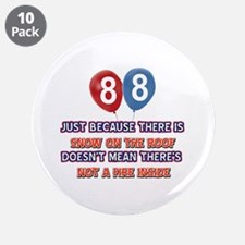 """88 year old designs 3.5"""" Button (10 pack)"""