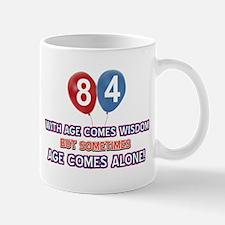 Funny 84 wisdom saying birthday Mug