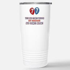 Funny 77 wisdom saying Travel Mug