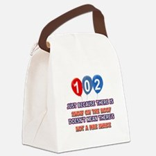 102 year old designs Canvas Lunch Bag