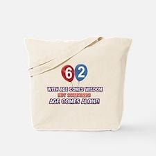 Funny 62 wisdom saying birthday Tote Bag