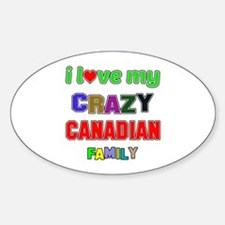 I love my crazy Canadian family Decal