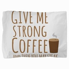 Give me strong coffee and then you may speak Pillo