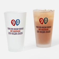 Funny 90 wisdom saying birthday Drinking Glass