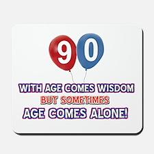 Funny 90 wisdom saying birthday Mousepad