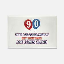 Funny 90 wisdom saying birthday Rectangle Magnet
