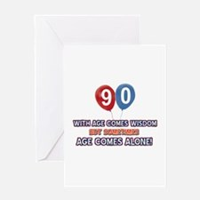 Funny 90 wisdom saying birthday Greeting Card