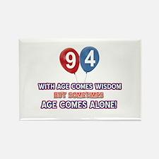 Funny 94 wisdom saying birthday Rectangle Magnet