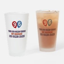 Funny 96 wisdom saying birthday Drinking Glass