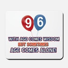 Funny 96 wisdom saying birthday Mousepad