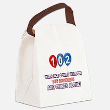 Funny 102 wisdom saying birthday Canvas Lunch Bag