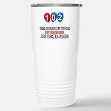 Funny 102 wisdom saying Stainless Steel Travel Mug