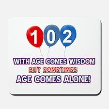 Funny 102 wisdom saying birthday Mousepad