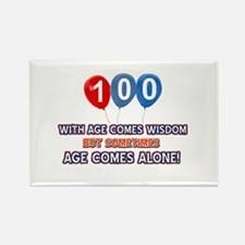 Funny 100 wisdom saying birthday Rectangle Magnet