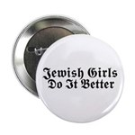 Jewish Girls Do it Better Button