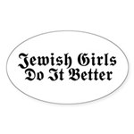 Jewish Girls Do it Better Oval Sticker