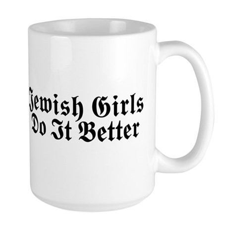 Jewish Girls Do it Better Large Mug