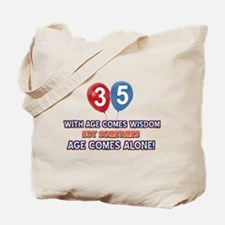 Funny 35 wisdom saying birthday Tote Bag