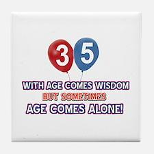 Funny 35 wisdom saying birthday Tile Coaster