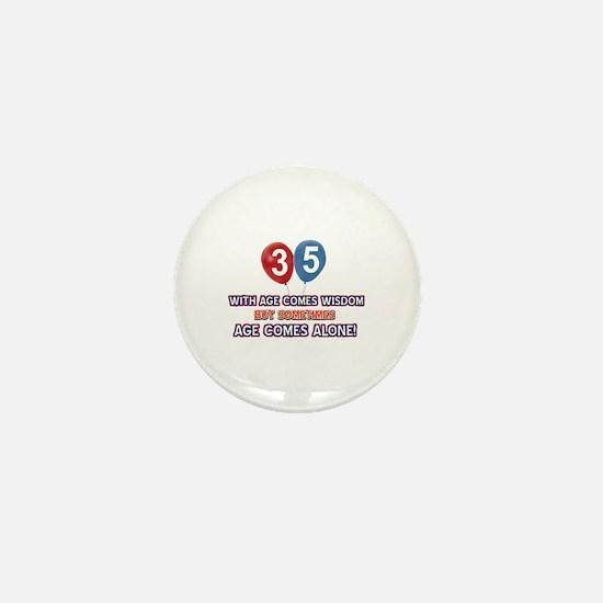 Funny 35 wisdom saying birthday Mini Button