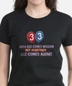 Funny 33 wisdom saying birthd Tee