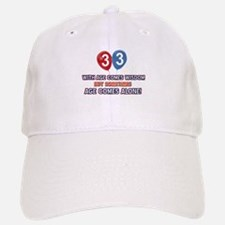 Funny 33 wisdom saying birthday Baseball Baseball Cap