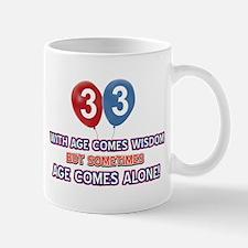 Funny 33 wisdom saying birthday Mug