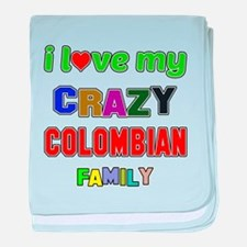 I love my crazy Colombian family baby blanket