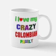 I love my crazy Colombian family Mug