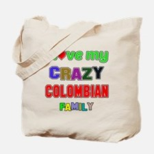 I love my crazy Colombian family Tote Bag