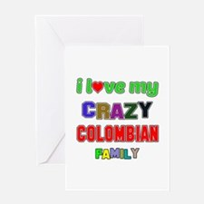 I love my crazy Colombian family Greeting Card