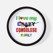 I love my crazy Congolese family Wall Clock