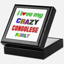 I love my crazy Congolese family Keepsake Box